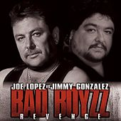 Bad Boyzz Revenge by Joe Lopez
