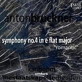 Bruckner: Symphony No. 4 in E-Flat Major -