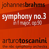 Brahms: Symphony No. 3 in F Major, Op. 90 by NBC Symphony Orchestra