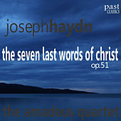 Haydn: The Seven Last Words of Christ, Op. 51 by Amadeus Quartet