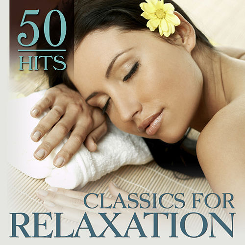 50 Hits: Classics for Relaxation by Various Artists
