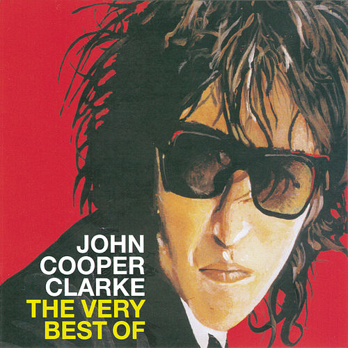 The Very Best Of by John Cooper-Clarke