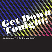 Get Down Tonight: In Honor of KC & The Sunshine Band by Glitter-ball