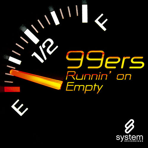 Runnin' On Empty by The 99ers