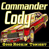 Good Rockin' Tonight by Commander Cody