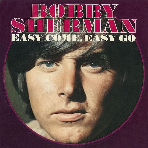 Easy Come, Easy Go by Bobby Sherman