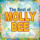 The Best Of Molly Bee by Molly Bee