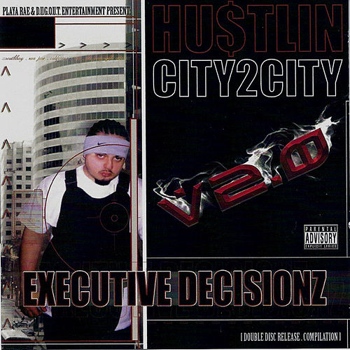 Hustlin City 2 City, V2.0: Executive Decisionz by Various Artists