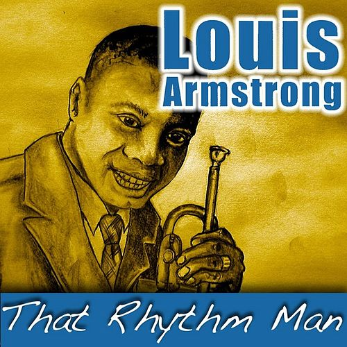 That Rhythm Man by Louis Armstrong