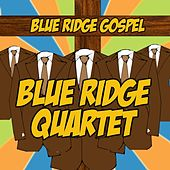 Blue Ridge Gospel by Blue Ridge Quartet