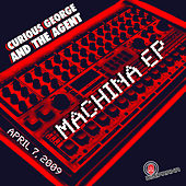 Machina EP by Curious George