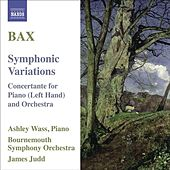 BAX, A.: Symphonic Variations / Concertante for Piano Left Hand (Wass, Bournemouth Symphony, Judd) by Ashley Wass