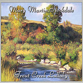 Trout Creek Lullaby by Mary Martin