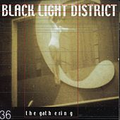 Black Light District by The Gathering