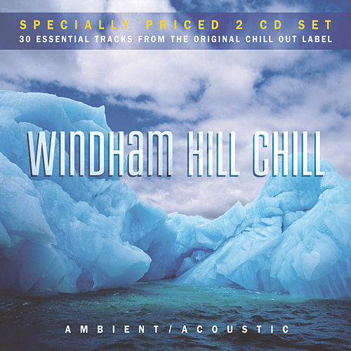 Windham Hill Chill: Ambient Acoustic by Various Artists