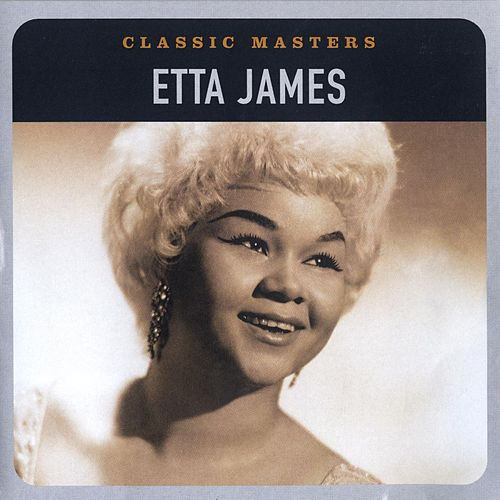 Classic Masters by Etta James
