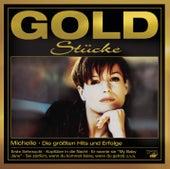Goldstücke - Die größten Hits & Erfolge by Michelle
