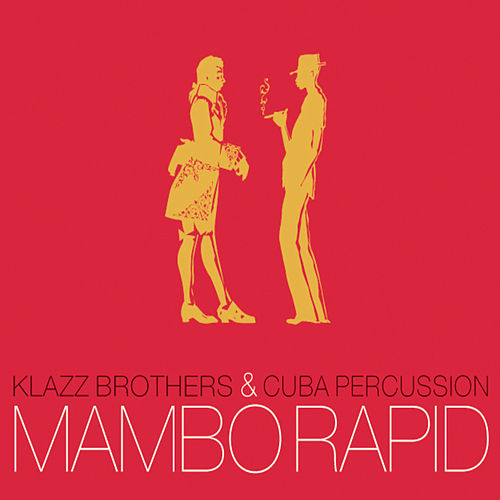 Mambo Rapid by Klazz Brothers/Cuba Percussion