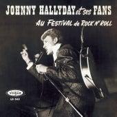 Johnny Hallyday Et Ses Fans Au Festival De Rock N' Roll by Johnny Hallyday