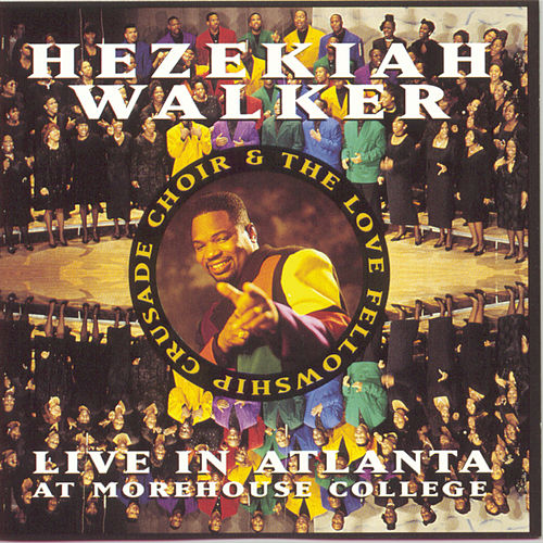 Live In Atlanta by Hezekiah Walker