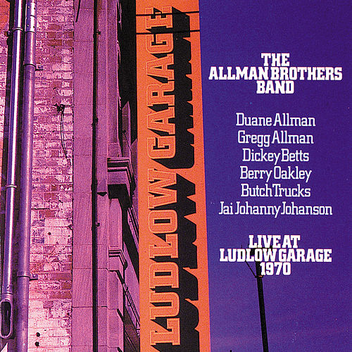 Live At Ludlow Garage 1970 by The Allman Brothers Band