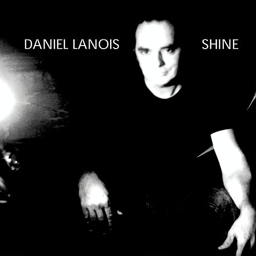 Shine von Daniel Lanois