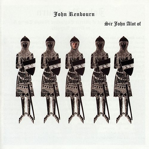 Sir John Alot [UK Bonus Tracks] by John Renbourn