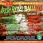 50 Best Irish Rebel Ballads - Volume 1 by Various Artists