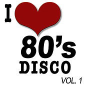 I Love 80's Disco Vol.1 by The Eighty Group