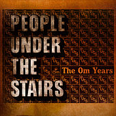 The Om Years von People Under The Stairs