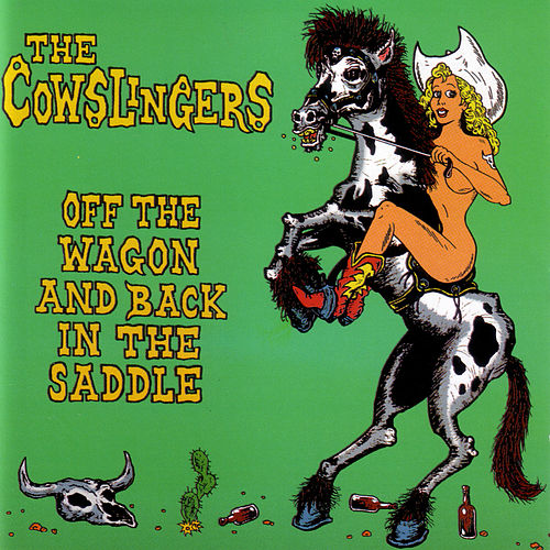 Off The Wagon And Back In The Saddle by The Cowslingers