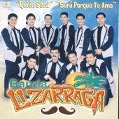 Sera Porque Te Amo by Banda Lizarraga