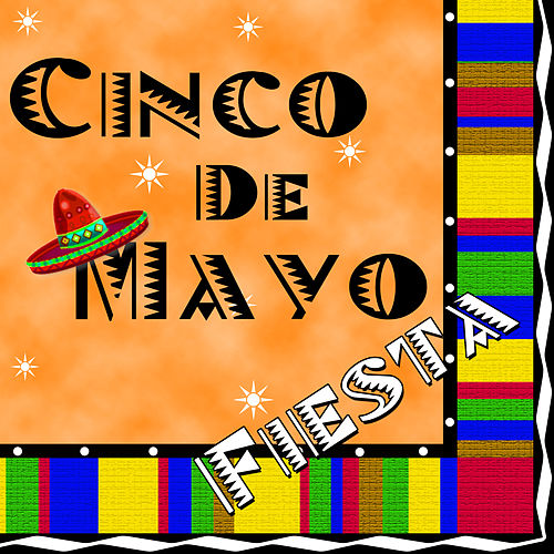 Cinco De Mayo Fiesta by The Hit Nation