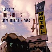 No Frills by Lyle Ritz