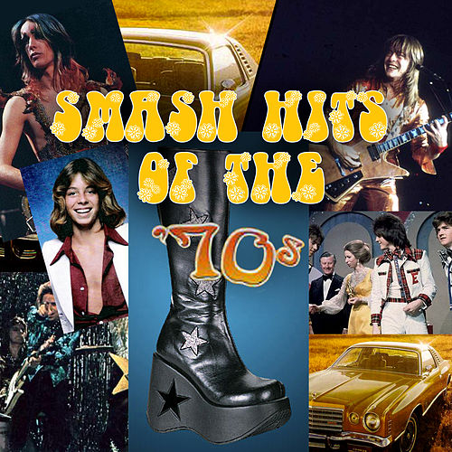 Smash Hits Of The '70s (Re-Recorded / Remastered Versions) by Various Artists