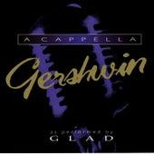 A Cappella Gershwin von Glad