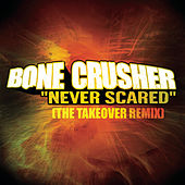 Never Scared by Bonecrusher