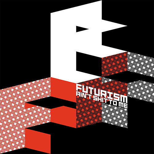 Futurism Ain't Shit To Me by Various Artists