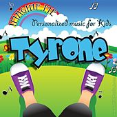 Imagine Me - Personalized Music for Kids: Tyrone by Personalized Kid Music