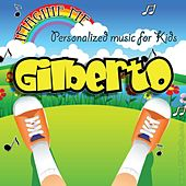 Imagine Me - Personalized Music for Kids: Gilberto by Personalized Kid Music