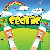 Imagine Me - Personalized Music for Kids: Cedric by Personalized Kid Music