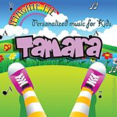 Imagine Me - Personalized Music for Kids: Tamara by Personalized Kid Music