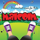 Imagine Me - Personalized Music for Kids: Malcolm by Personalized Kid Music