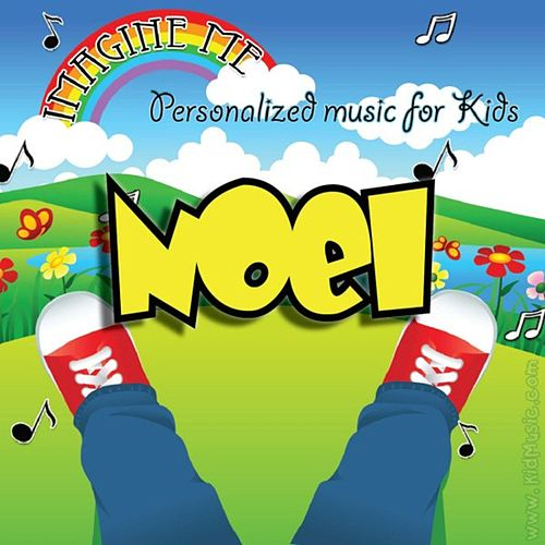 Imagine Me - Personalized Music for Kids: Noel by Personalized Kid Music