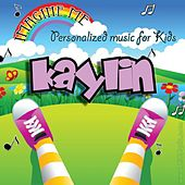 Imagine Me - Personalized Music for Kids: Kaylin by Personalized Kid Music