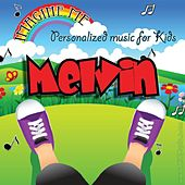Imagine Me - Personalized Music for Kids: Melvin by Personalized Kid Music
