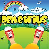 Imagine Me - Personalized Music for Kids: Demetrius by Personalized Kid Music