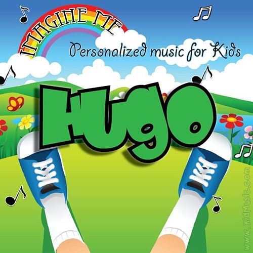 Imagine Me - Personalized Music for Kids: Hugo by Personalized Kid Music
