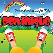 Imagine Me - Personalized Music for Kids: Dominique by Personalized Kid Music