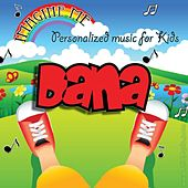 Imagine Me - Personalized Music for Kids: Dana by Personalized Kid Music